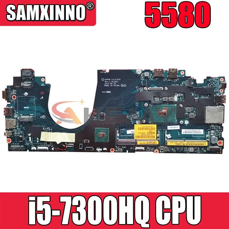 Akemy nova marca cdp80 LA-E151P i5-7300HQ para dell latitude 5580 computador portátil placa-mãe CN-031V07 31v07 mainboard computador portátil
