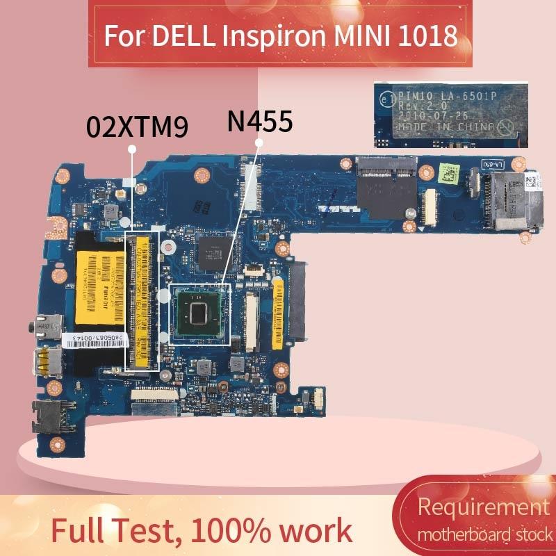 CN-02XTM9 02XTM9 اللوحة الأم لأجهزة الكمبيوتر المحمول ديل انسبايرون MINI 1018 N455 اللوحة الرئيسية للكمبيوتر المحمول LA-6501P SLBX9 DDR3
