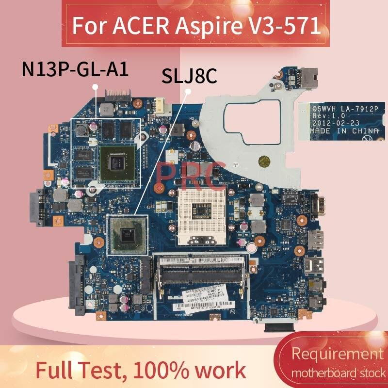 LA-7912P para ACER Aspire V3-571 HM75 Naptop placa base N13P-GL-A1 SLJ8C DDR3...