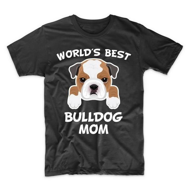 Camiseta Bulldog Mom-La mejor camiseta del mundo Bulldog Mom Dog Owner envío gratis
