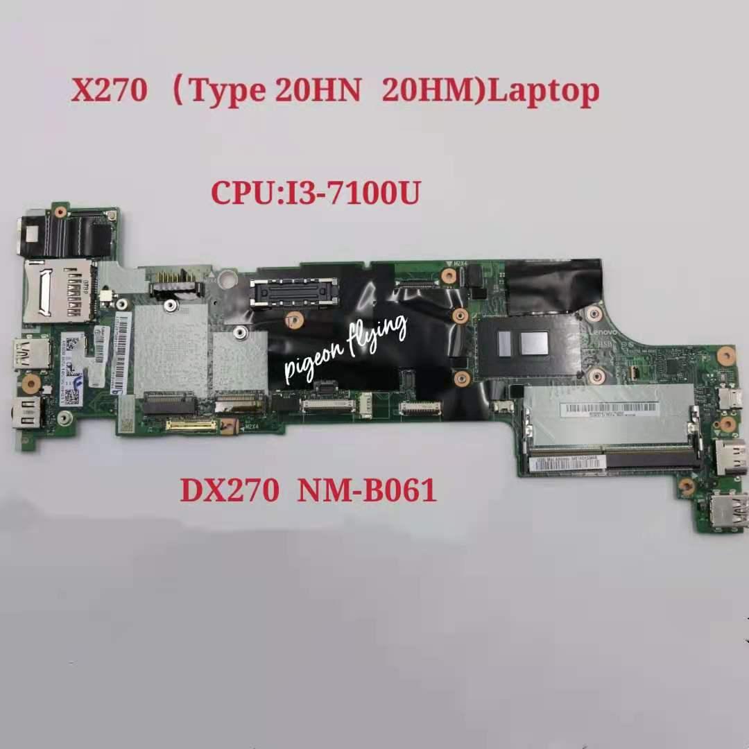 ل ThinkPad X270 اللوحة الأم للكمبيوتر المحمول وحدة المعالجة المركزية: i3-7100U DDR4 DX270 NM-B061 FRU: 01LW709 01YR989 01HY502 02DL612 اختبار موافق