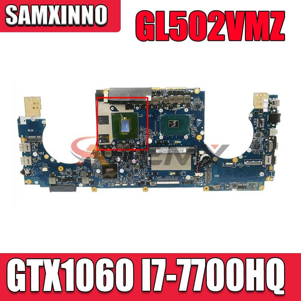 GL502VMZ اللوحة الرئيسية الأصلية مع 8G/I7-7700HQ GTX1060-V6G لشركة آسوس GL502VMZ GL502VMK GL502VML GL502VM اللوحة الأم للكمبيوتر المحمول اختبارها