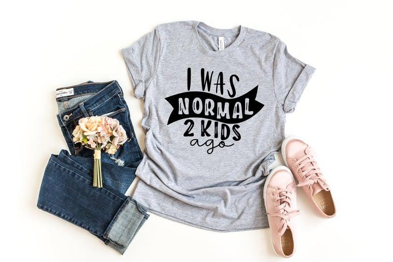 Я был нормальным, 2 года назад, футболка для мамы, жизни, женские топы, футболка, подарок на день матери, для леди, женская футболка, модная футболка с короткими рукавами