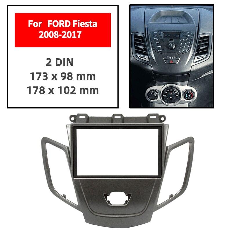 Kit de instalación de Panel de doble Din para FORD Fiesta 2008-2017, moldura de montaje para tablero, marco negro, GPS, 173x98mm