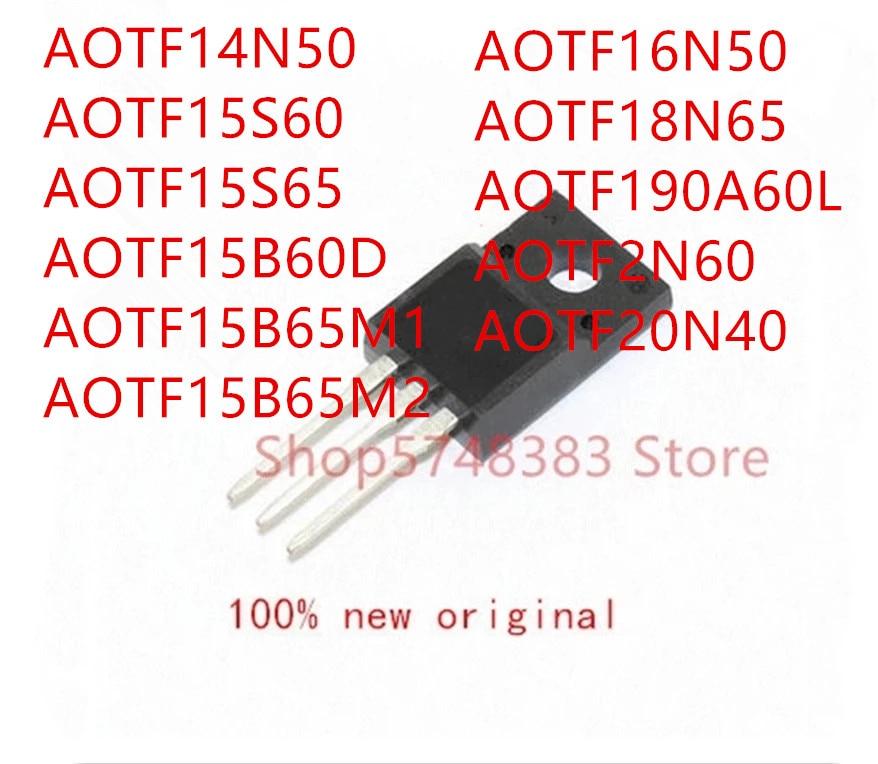10pcs-aotf14n50-aotf15s60-aotf15s65-aotf15b60d-aotf15b65m1-aotf15b65m2-aotf16n50-aotf18n65-aotf190a60l-aotf2n60-aotf20n40-to220f