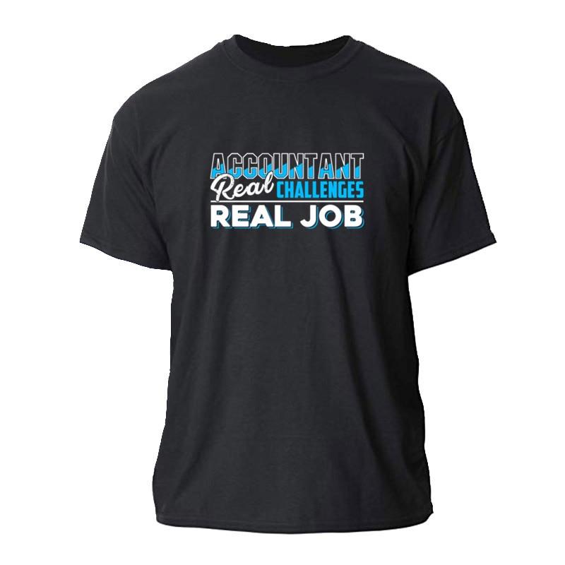 High Quality Accountant Real Job Mens T-Shirt Mens Size S-3xl Fitness T Shirt For Mens Male Streetwear Men's Tshirt Cotton Tops