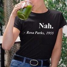 Nan Rosa parcs 1955 t-shirt femmes égalité Justice hauts été à manches courtes t-shirt femmes coton noir vies Mattter féminisme t-shirt