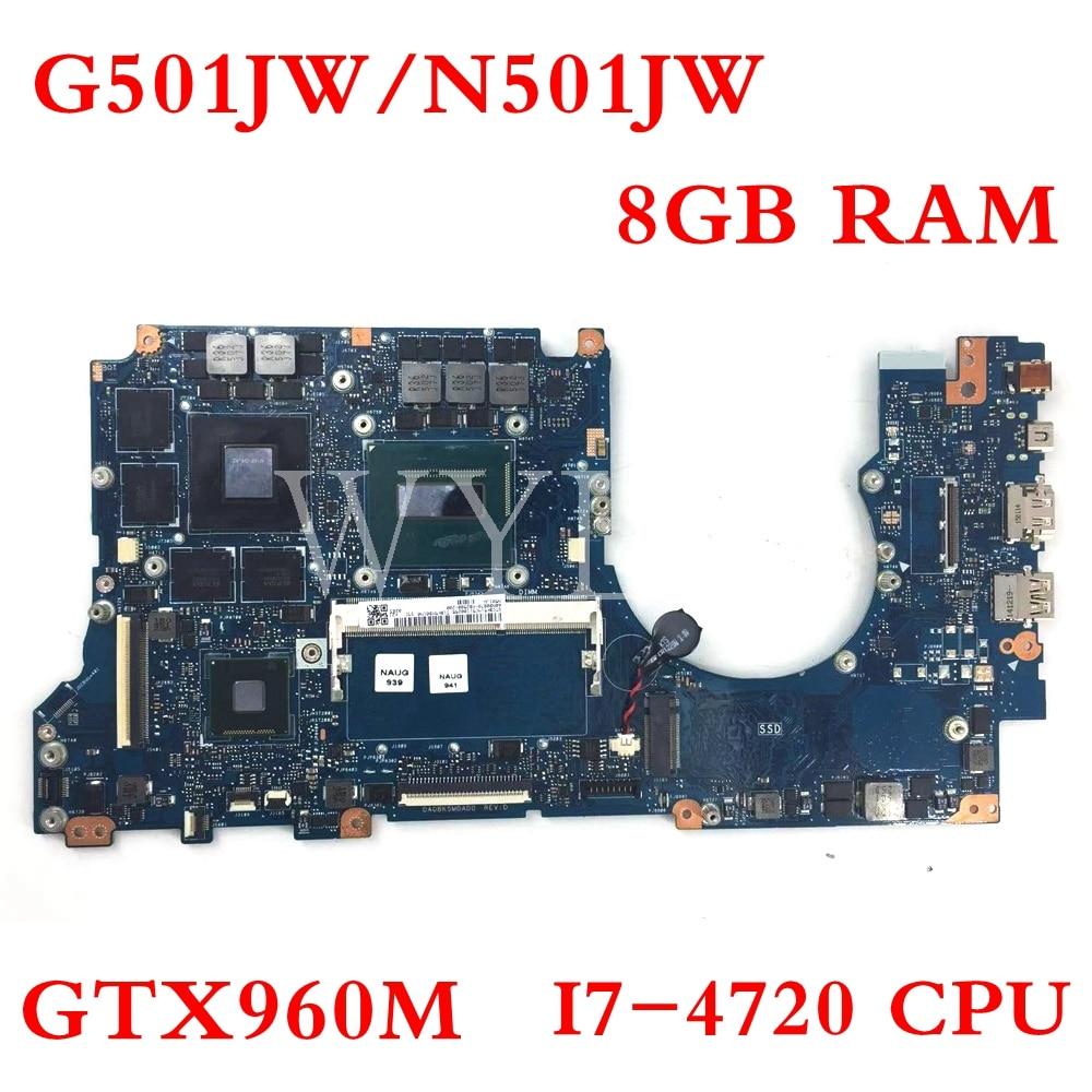 G501JW материнская плата для ноутбука ASUS UX501J N501JW G501J UX50JW FX60J 8 Гб Оперативная память GTX960M I7-4720CPU 60NB0870-MB4600-201 материнская плата для ноутбука