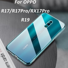 For OPPO R17 RX17 Pro R19 Case Soft TPU Case Transparent Silicone Case For OPPO R17Pro R17XPro Ultra