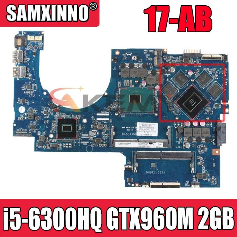 لوحة أم للكمبيوتر المحمول HP 17-AB 17T-AB 857390-601 857390- 501 مع وحدة المعالجة المركزية i5-6300HQ GTX960M 2GB DAG37AMB8D0 100% تم اختبارها بالكامل
