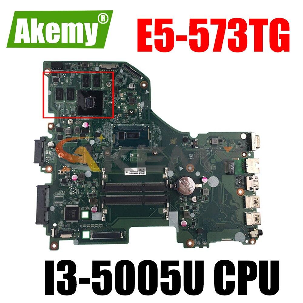 اللوحة الأم للكمبيوتر المحمول لشركة أيسر أسباير E5-573TG I3-5005U اللوحة الأم N16V-GM-B1 DA0ZRTMB6D0 DDR3