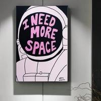 Affiches et imprimes de peinture sur toile  a la mode  image I Need More Space  Graffiti  artiste moderne  decoration de maison abstraite