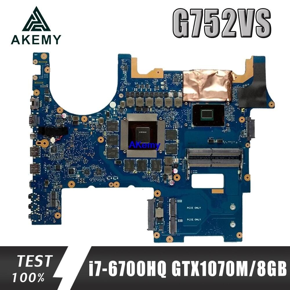 Akemy G752VS Mianboard ل For Asus G752VM G752VML G752VS G752VSK اللوحة i7-6700HQ GTX 1070 متر/8 جيجابايت GPU 100% العمل