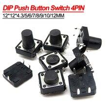 10 pièces 12x12*4.3MM/5MM/6MM/7MM/8MM/9MM PCB Tactile Tact bouton poussoir DIP 4PIN Micro-interrupteur 12*12*4.3/5/6/7/8/9/10/12 MM