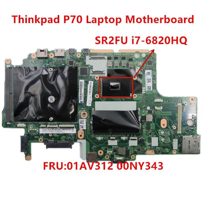 Lenovo thinkpad p70 placa-mãe do portátil com cpu sr2fu i7-6820HQ bp700 NM-A441 fru 01av312 00ny343 100% testado ok