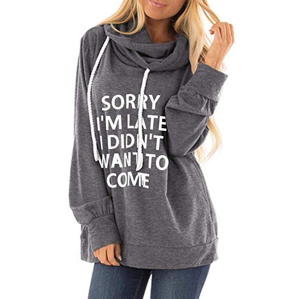 SORRY IM LATE  Print Fashion Winter Women Turtleneck Hoodies Pullover Sweatshirts Long Sleeve Hoody Female Hooded Basic Tops
