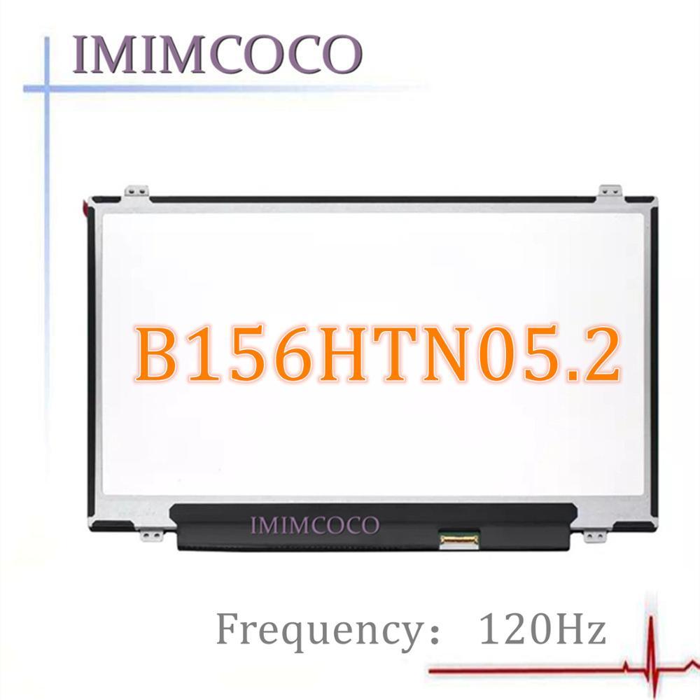 120HZ 72% COLOR pantalla lcd de ordenador portátil B156HTN05.2 ajuste B156HAN04.5 N156HHE-GA1 N156HCE-GA2 para Dell Inspiron 7567 15 5577, 7577, 7567
