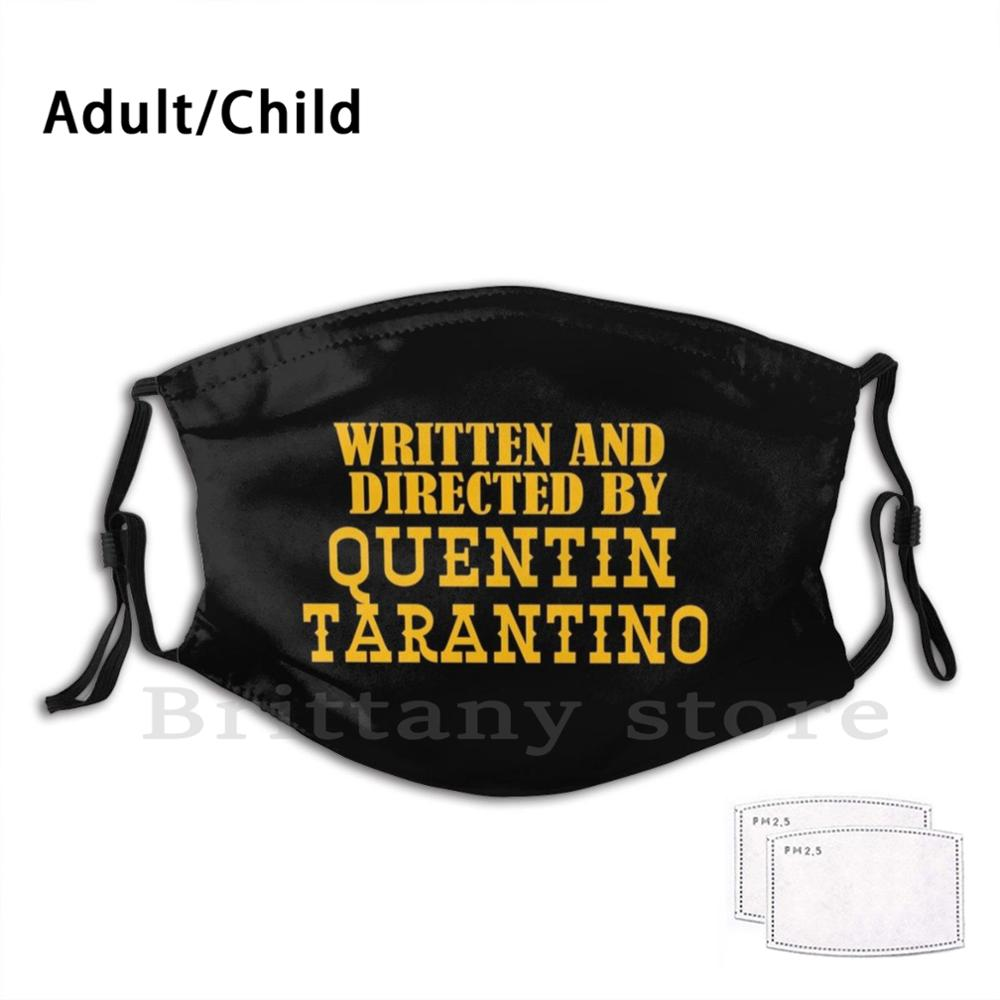 written-and-directed-by-quentin-tarantino-pm25-filter-washable-adult-kid-diy-mask-quentin-tarantino-tarantino-movie-film