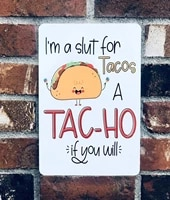 lznang metal tin signwall decorationim a slut for tacos a tacho if you suitable for kitchens bars and clubs bathrooms
