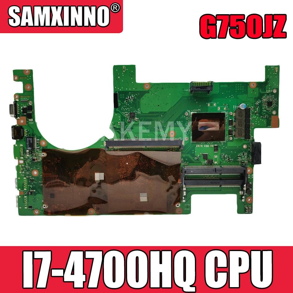 Akemy G750JZ/2D I7-4700HQ اللوحة الأم للكمبيوتر المحمول Asus G750JZ G750JZA G750J اللوحة الرئيسية اختبار كامل دعم بطاقة الرسومات GTX880M