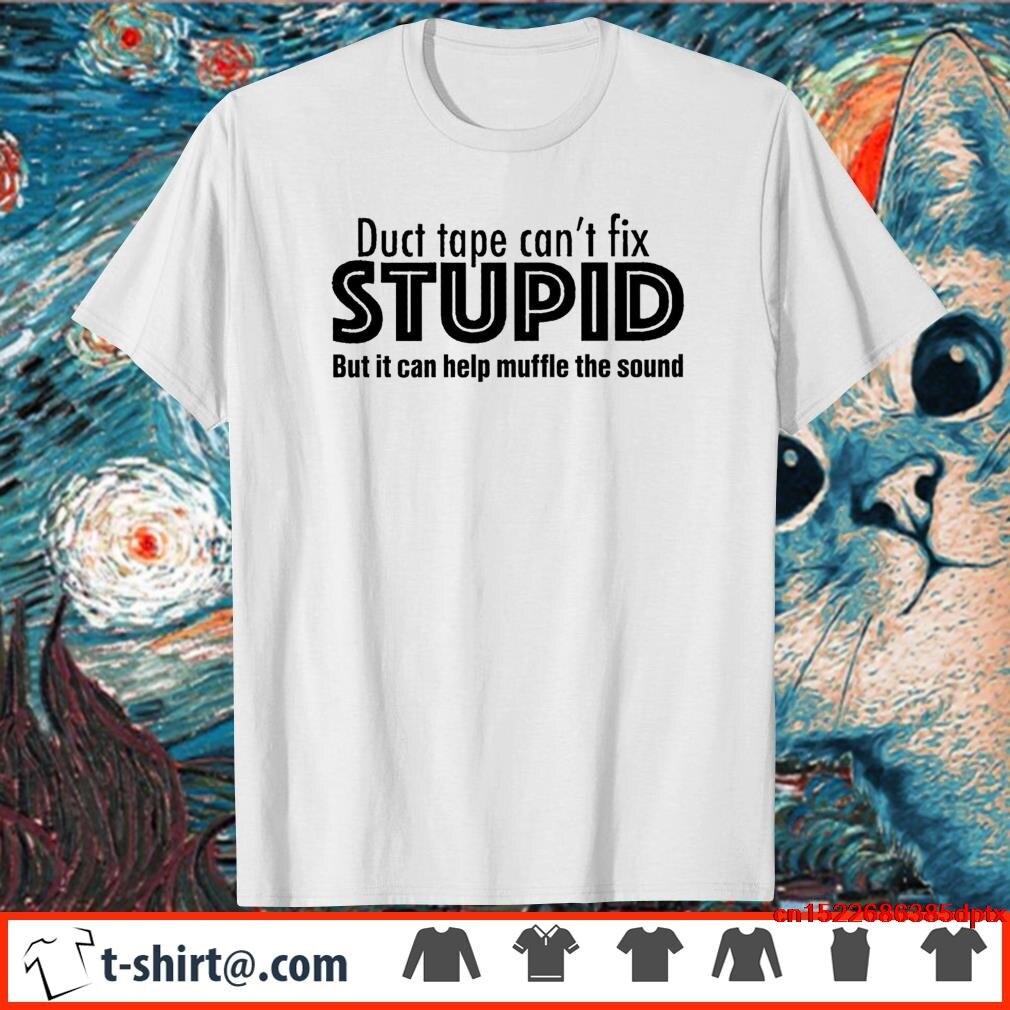 Homem quente camiseta fita adesiva não pode corrigir estúpido, mas pode ajudar a abafar a camisa de som camisa da mulher