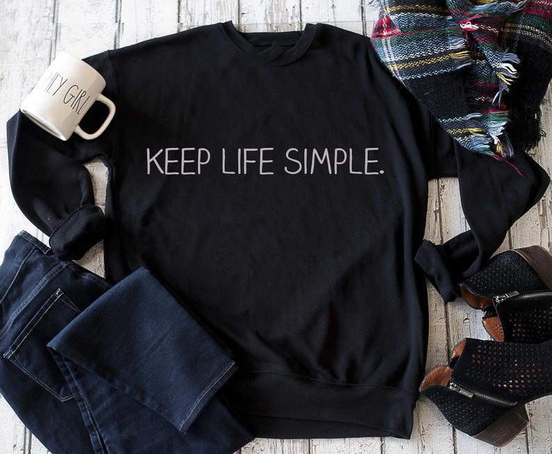 Keep life simple sweatshirt Minimalism slogan Women fashion grunge Aesthetic Pullovers slogan vintage hipster Hoodies Women Tops