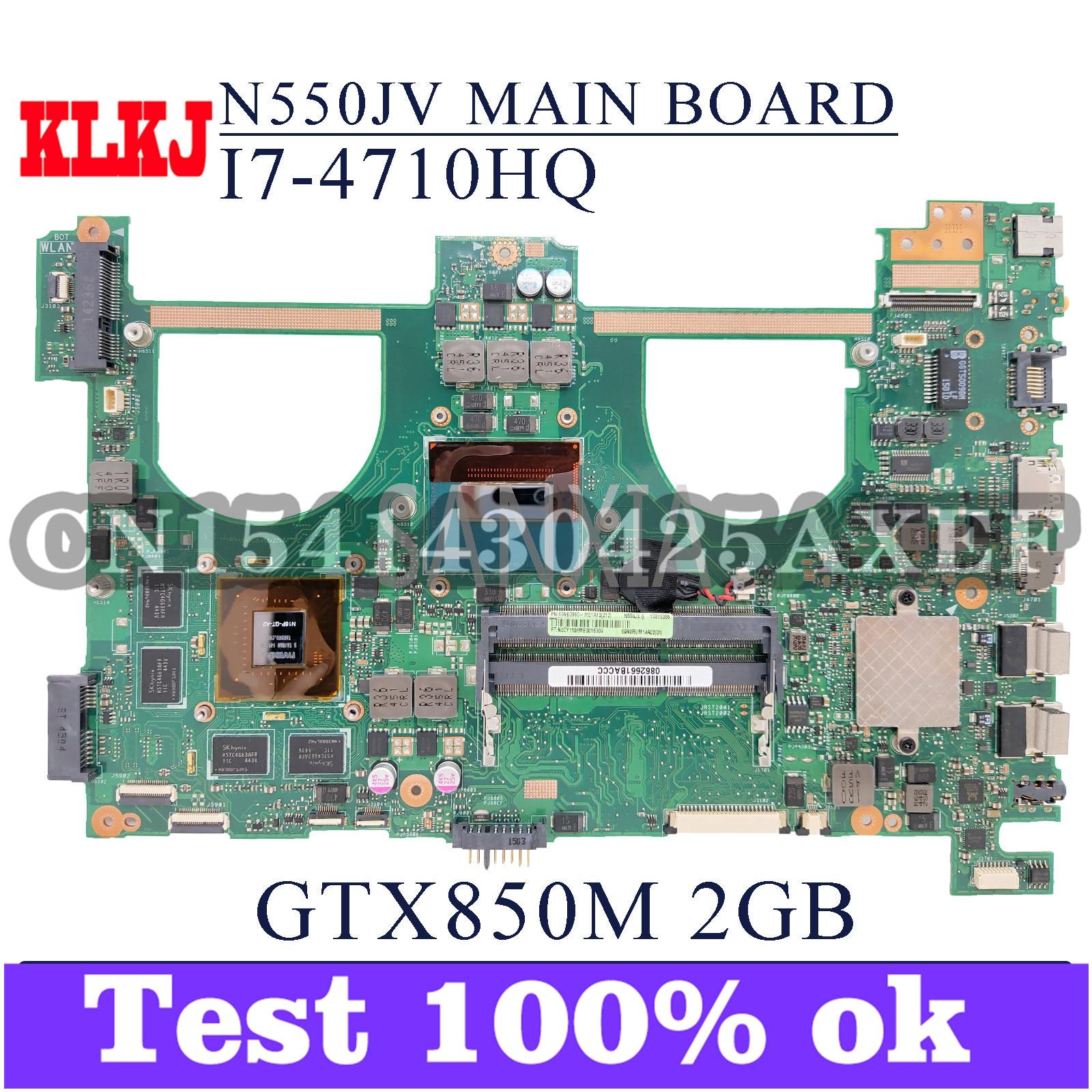 KLKJ N550JV اللوحة لابتوب ASUS VivoBook N550JK N550JX N550J G550JX G550J اللوحة الأصلية I7-4710HQ GTX850M-2GB
