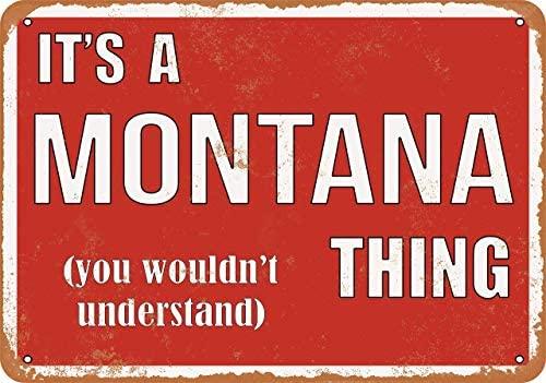 Это Монтана вещь металлический жестяной знак 12X8 дюймов Ретро винтажный Декор