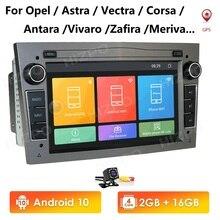 2 Din Android 10 voiture NODVD Radio lecteur stéréo pour Opel Astra H G J Vectra Antara Zafira Corsa Vivaro Meriva Veda GPS MirrorLink
