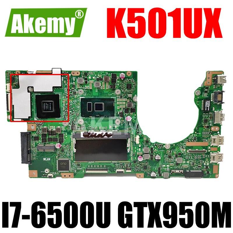 Akemy K501UX اللوحة الأم للكمبيوتر المحمول ASUS K501UX K501UB اللوحة الرئيسية 90MB0A60-R00010 واط/DDR3 4 جيجابايت I7-6500U GTX950M