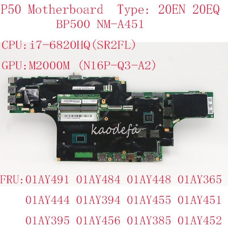 P50 اللوحة لباد P50 محمول 20EN 20EQ BP500 NM-A451 I7-6820HQ M2000M DDR4 01AY491 01AY484 01AY448 01AY365 100% اختبار