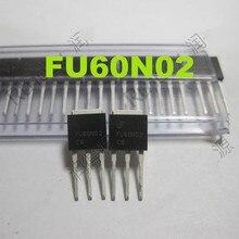 (5PCS)(10PCS)(20PCS) FU60N02 60N02 original new