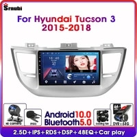 android10 0 2din car radio for hyundai tucson 3 2015 2018 gps navigation multimedia video player dsp rds split screen with frame