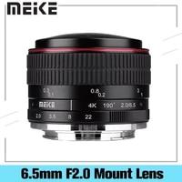 MEIKE MK-6 5mm F2 0 Fisheye Lens EF-M NF-M MFT Mount E-Mount X-Mount Lens Camera For Canon Nikon Sony Fujifilm Panasonic Olympus