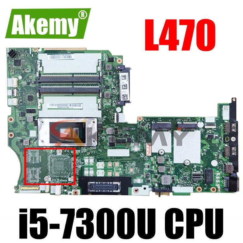 ل ثينك باد L470 اللوحة المحمول وحدة المعالجة المركزية i5-7300U NM-B021 FRU 01YR907 01HY101 01YR908 01HY102 01YR911 01HY105 01YR912 01HY106