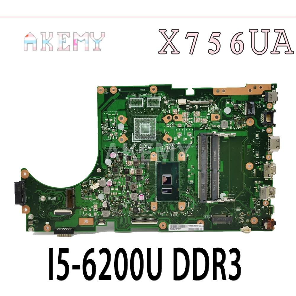 Akemy X756UA اللوحة الأم لأجهزة الكمبيوتر المحمول For Asus X756UA X756UJ X756UB اللوحة الرئيسية الأصلية I5-6200U DDR3