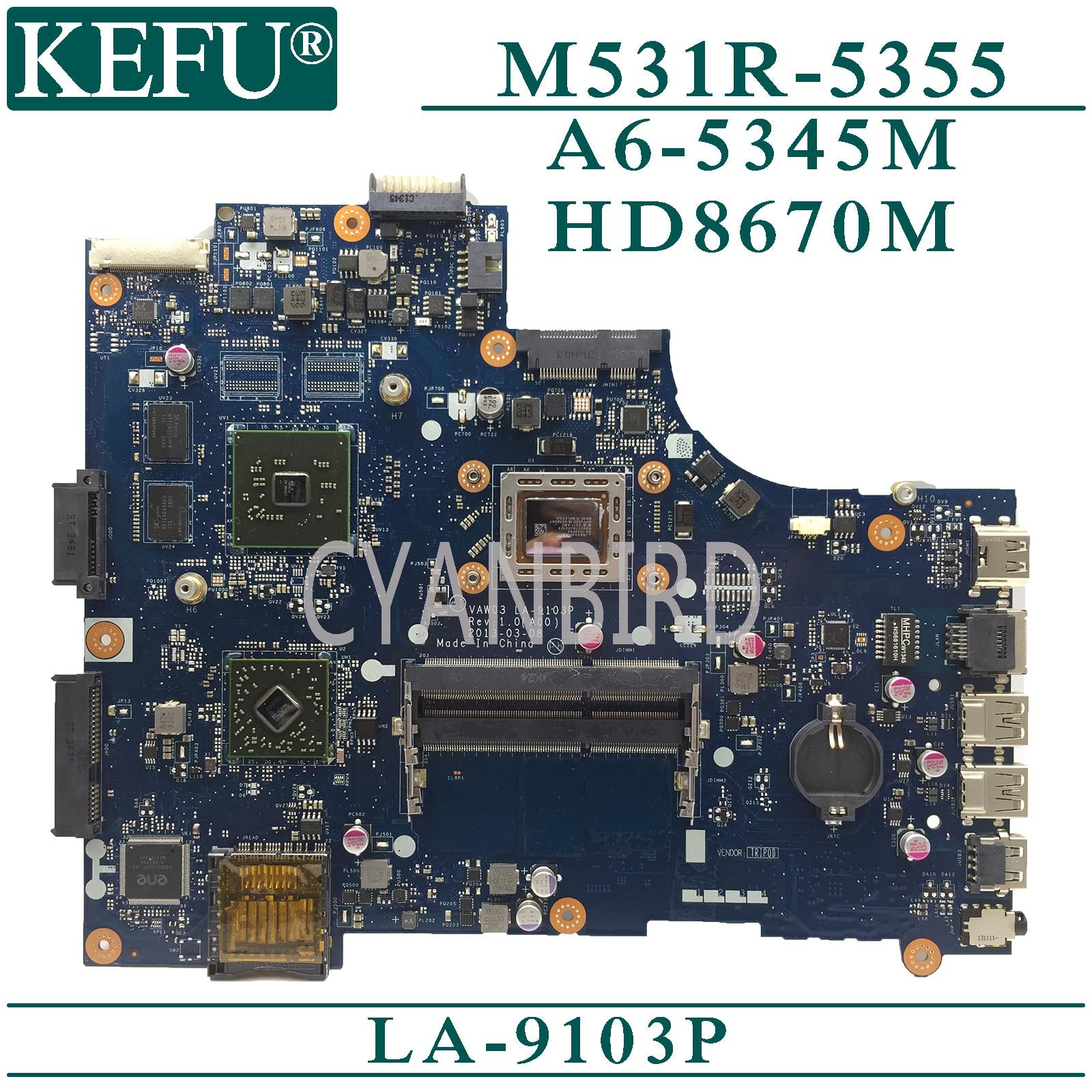 KEFU LA-9103P اللوحة الرئيسية الأصلية لديل انسبايرون M531R 5355 مع A6-5345M HD8670M اللوحة الأم للكمبيوتر المحمول