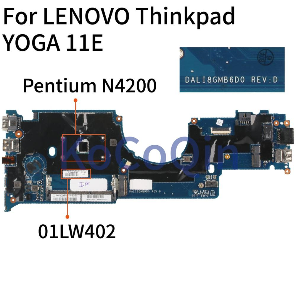 KoCoQin 01LW402 لوحة الأم للكمبيوتر المحمول لينوفو ثينك باد يوغا 11E الأساسية بنتيوم N4200 اللوحة الرئيسية SR2Z5 DALI8GMB6D0 اختبارها 100%
