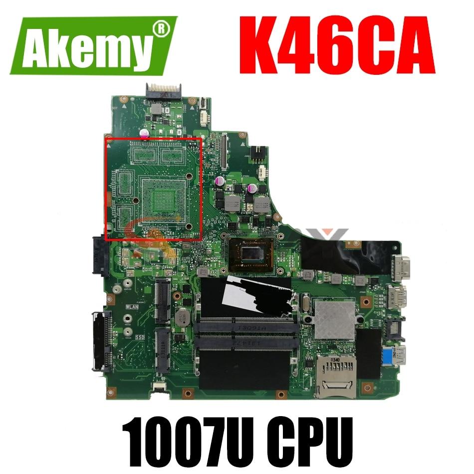 لوحة أم للكمبيوتر المحمول AKEMY K46CM لـ ASUS K46CA K46CB K46C لوحة رئيسية أصلية Celeron 1007U CPU GM