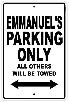 Фото - Emmanuel's Parking Only All Others Will Be Towed Name Caution Warning Notice Aluminum Metal Sign be only