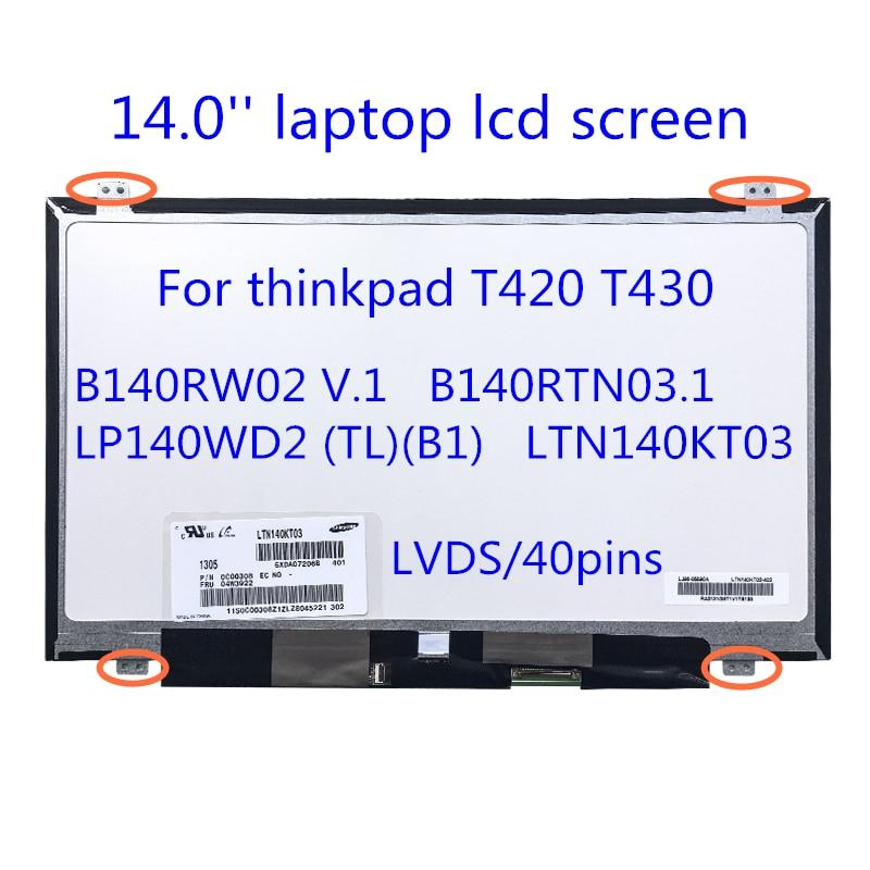 14.0 screen bb140rw02 v.1 painel lcd do portátil b140rtn03.1 para thinkpad t420 t430 1600*900 40 pinos hd 60hz lp140wd2 (tl) (b1) ltn140kt03