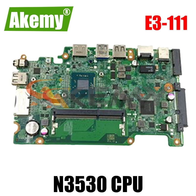 AKEMY NBMNU11003 NB.MNU11.003 اللوحة الأم للكمبيوتر المحمول لشركة أيسر أسباير E3-111 ES1-111 DA0ZHJMB6E0 SR1W2 N3530 وحدة المعالجة المركزية اللوحة الرئيسية يعمل