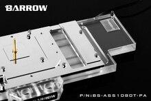 Barrow BS-ASS1080T-PA, LRC 2,0, tarjeta gráfica de cobertura completa, bloque de refrigeración por agua para ASUS ROG STRIX GTX1080Ti / 1070/1060 Gaming