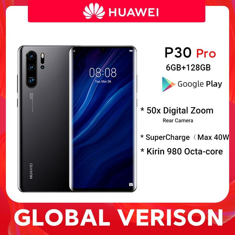 Глобальная версия Huawei P30 Pro 6 ГБ 128 Kirin 980 Octa, четыре ядра, смартфон с функцией отпечатков пальцев (50x цифровой зум Quad камера 6,47 дюйм дюймовый корпус м...