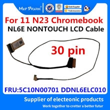 MAD DRAGON Brand laptop new LVDS LCD Video cable NL6E NONTOUCH LCD Cable For Lenovo 11 N23 Chromeboo