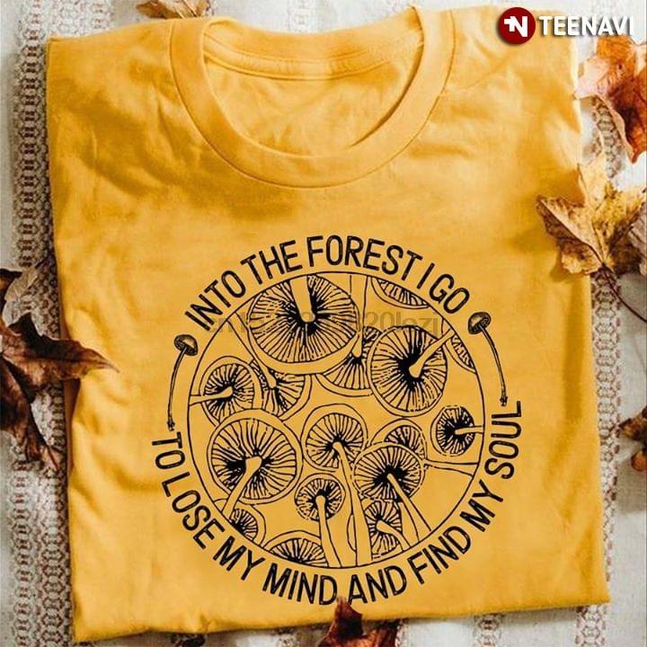 Футболка Shiitake Mushroom Into The foresh I Go To Lose My Mind And Find My Soul