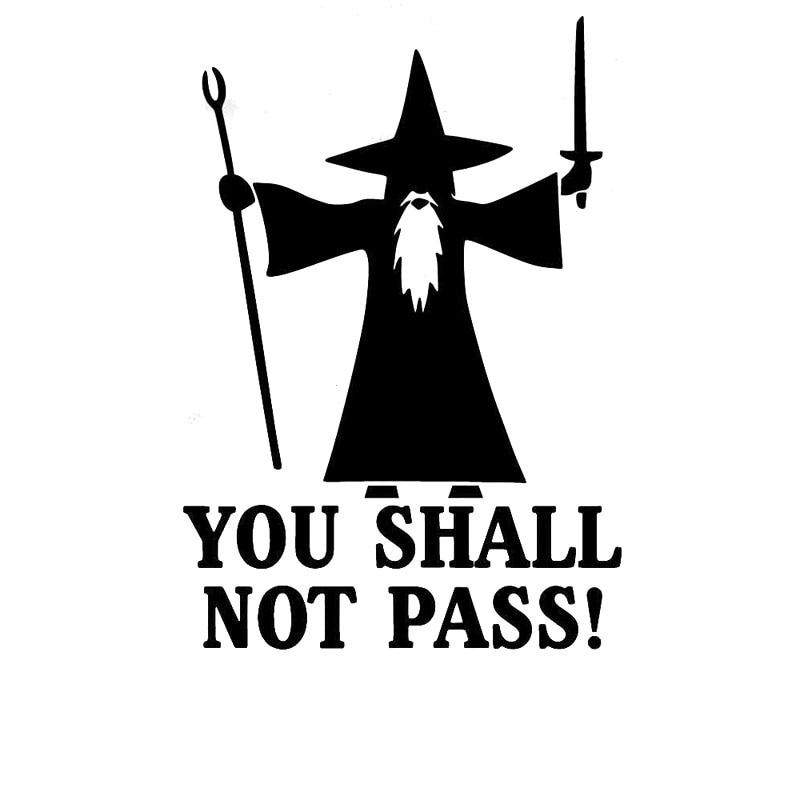 It Is Absolutely Not Possible To Pass The Anti-road Rage Gandalf Personality Cool Car Car Stickers Black/white, 15cm*11cm