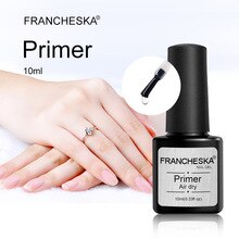 Nail Prep Primer Coat Balancing ของเหลวไพรเมอร์เล็บฐานเคลือบเงาเล็บ Francheska 10Ml Fast Air แห้งเล็บ Dehydrator Maquillaje