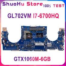 GL702VM dla ASUS GL702VML GL702VMK GL702VML GL702VSK notebook płyta główna procesora i7 6700HQ GTX1060M 6GB DDR4 100% pracy test