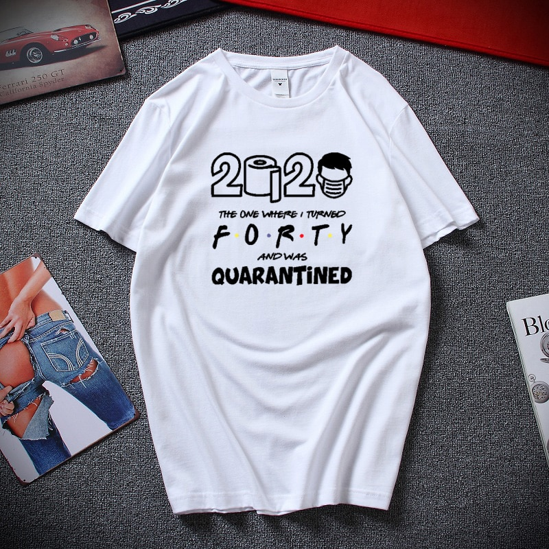 2020 aquele onde eu transformei quarenta camiseta-presente de aniversário de quarentena 40th engraçado t camisa unisex topo de algodão manga curta tshirts